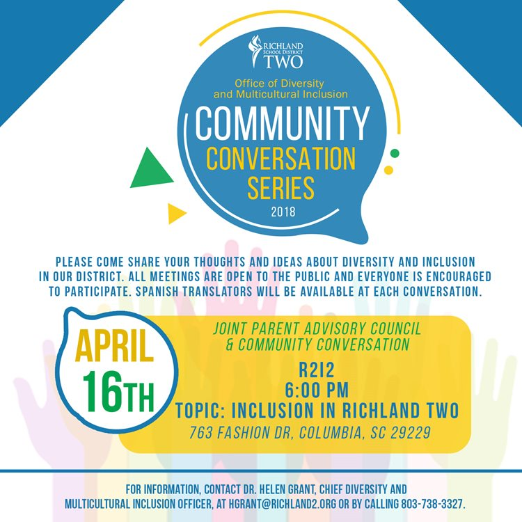 Office of Diversity and Multicultural Inclusion office presents Community Conversation Series 2018. The first meeting is on April 16 at 6 p.m. at the Richland Two Institute of Innovation. The Topic is Inclusion in Richland Two.